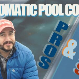 Automatic Pool Covers Pros and Cons