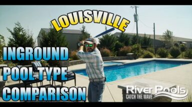 Inground Pool Type Comparisons - Louisville
