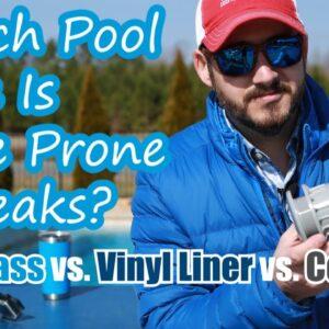 Which Pool Type Is More Prone to Leaks? Fiberglass vs. Vinyl Liner vs. Concrete