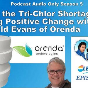 How the Tri-Chlor Shortage is Forcing the Industry to Change with Harold Evans Orenda Technologies