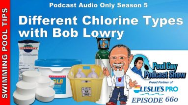 Different Chlorine Types for Your Pool with Chemistry Expert Bob Lowry