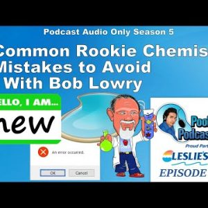 Common Rookie Chemistry Mistakes to Avoid with Chemistry Expert Bob Lowry