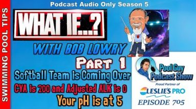 What If? With Bob Lowry Part 1 of 2 - Your CYA is 200 and your Adjusted Alkalinity is Zero & More!