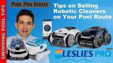 Tips on Selling Robotic Pool Cleaners on Your Pool Route