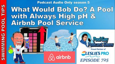 What Would Bob Do? A Pool with constant pH, No Chlorine at the Supplier, Airbnb Bid and More!