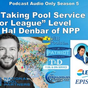 NPP (National Pool Partners) Taking Pool Service to the Next Level! Interview with Hal Denbar of NPP